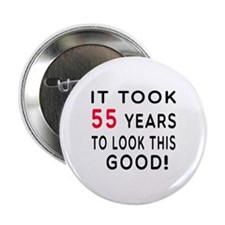 "It Took 55 Birthday Designs 2.25"" Button"