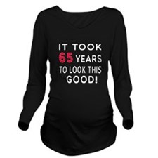 It Took 65 Birthday Designs Long Sleeve Maternity