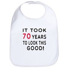 It Took 70 Birthday Designs Bib
