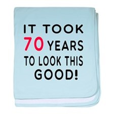 It Took 70 Birthday Designs baby blanket
