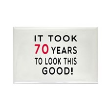It Took 70 Birthday Designs Rectangle Magnet