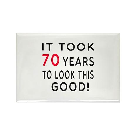It Took 70 Birthday Designs Rectangle Magnet