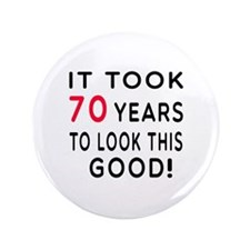 "It Took 70 Birthday Designs 3.5"" Button (100 pack)"