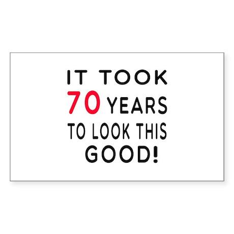 It Took 70 Birthday Designs Sticker (Rectangle 50