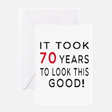 It Took 70 Birthday Designs Greeting Card