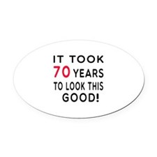 It Took 70 Birthday Designs Oval Car Magnet