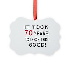 It Took 70 Birthday Designs Ornament