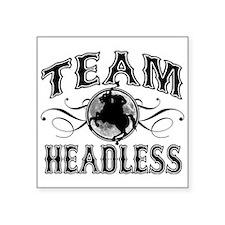 "Team Headless Square Sticker 3"" x 3"""