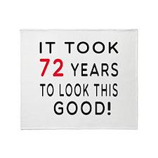 It Took 72 Birthday Designs Throw Blanket