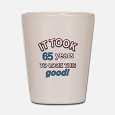 Took 65 years to look this good Shot Glass