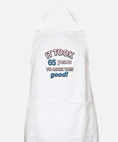 Took 65 years to look this good Apron