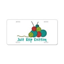 Just Keep Knitting Aluminum License Plate