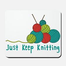 Just Keep Knitting Mousepad
