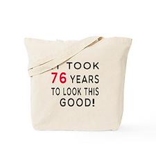 It Took 76 Birthday Designs Tote Bag