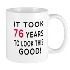 It Took 76 Birthday Designs Mug