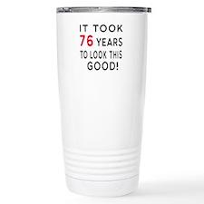 It Took 76 Birthday Designs Travel Mug