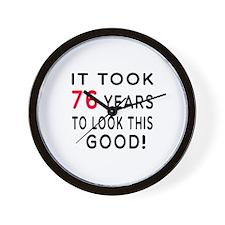 It Took 76 Birthday Designs Wall Clock