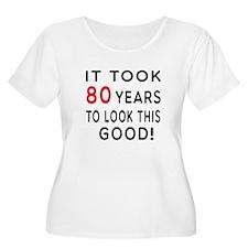 It Took 80 Birthday Designs T-Shirt