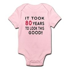 It Took 80 Birthday Designs Infant Bodysuit
