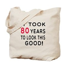 It Took 80 Birthday Designs Tote Bag
