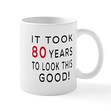 It Took 80 Birthday Designs Mug