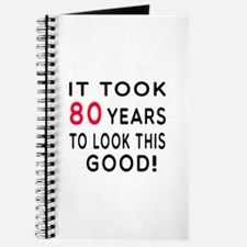 It Took 80 Birthday Designs Journal