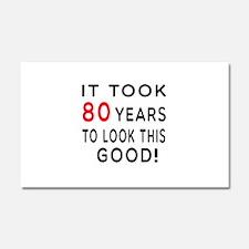 It Took 80 Birthday Designs Car Magnet 20 x 12