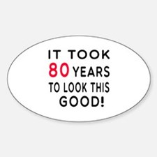 It Took 80 Birthday Designs Decal