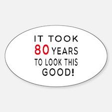 It Took 80 Birthday Designs Sticker (Oval)