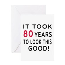 It Took 80 Birthday Designs Greeting Card