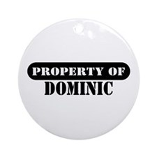 Property of Dominic Ornament (Round)