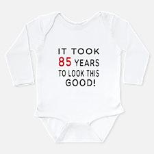 It Took 85 Birthday Designs Long Sleeve Infant Bod
