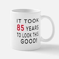 It Took 85 Birthday Designs Small Mugs