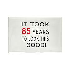 It Took 85 Birthday Designs Rectangle Magnet