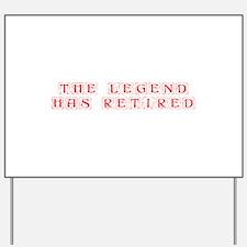 LEGEND-HAS-RETIRED-kon-red Yard Sign