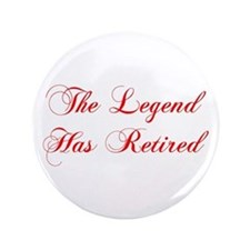 "LEGEND-HAS-RETIRED-cho-red 3.5"" Button"