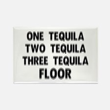 One Tequila...Floor Rectangle Magnet