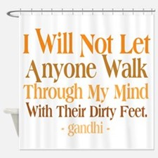 Through My Mind With Dirty Feet Shower Curtain