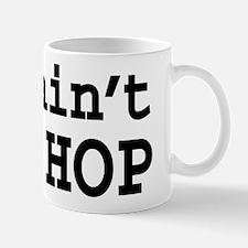 you aint HIP HOP Mugs