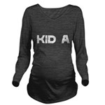 Kid A reverse white Long Sleeve Maternity T-Shirt