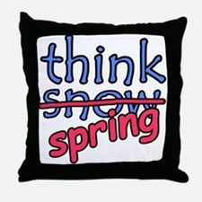 Think Snow Think Spring Throw Pillow