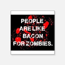 People are like Bacon for Zombies Sticker