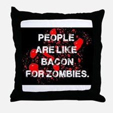 People are like Bacon for Zombies Throw Pillow