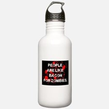 People are like Bacon for Zombies Water Bottle