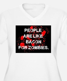 People are like Bacon for Zombies Plus Size T-Shir