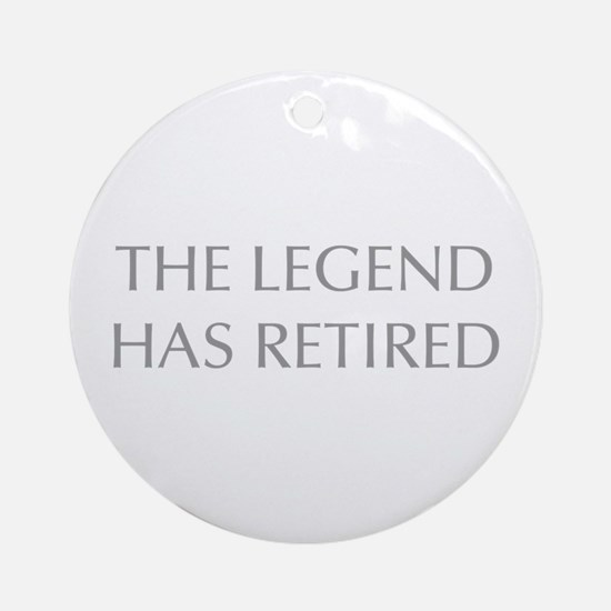 LEGEND-HAS-RETIRED-OPT-GRAY Ornament (Round)