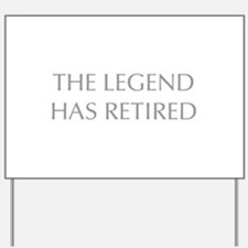LEGEND-HAS-RETIRED-OPT-GRAY Yard Sign