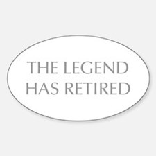 LEGEND-HAS-RETIRED-OPT-GRAY Decal