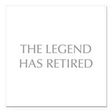 """LEGEND-HAS-RETIRED-OPT-GRAY Square Car Magnet 3"""" x"""