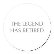 LEGEND-HAS-RETIRED-OPT-GRAY Round Car Magnet